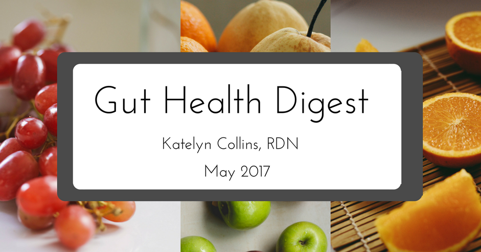 Gut Health Digest: May 2017